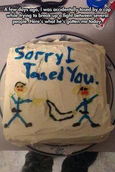 Cake Sorry You I Tased